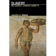 Slavery in Early Christianity by Jennifer A. Glancy