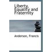 Liberty, Equality and Fraternity by Anderson Francis