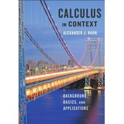 Calculus in Context: Background, Basics, and Applications