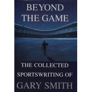 Beyond the Game by Gary Smith
