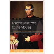Machiavelli Goes to the Movies: Understanding the Prince Through Television and Film
