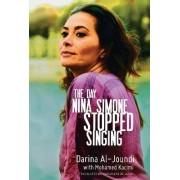 The Day Nina Simone Stopped Singing by Darina al-Joundi