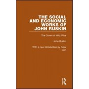 The Social and Economic Works of John Ruskin by Peter J Cain