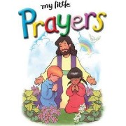 My Little Prayers by Stephanie Britt