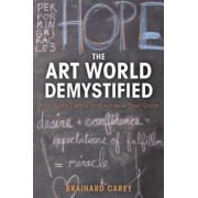 The Art World Demystified by Brainard Carey
