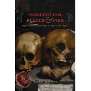 Persecution, Plague, and Fire by Ellen MacKay