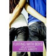 Flirting with Boys by Hailey Abbott