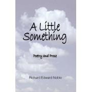 A Little Something by Richard Edward Noble
