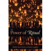 The Power of Ritual by Robbie Davis-Floyd
