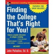 Finding the College That's Right for You! by John Palladino