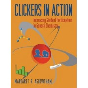 Clickers in Action by Margaret R Asirvatham