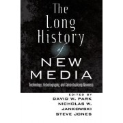The Long History of New Media by David W. Park
