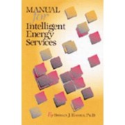 Manual for Intelligent Energy Services by Shirley J. Hansen