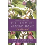 The Divine Conspiracy Continued by Dallas Willard