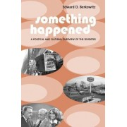 Something Happened by Edward Berkowitz