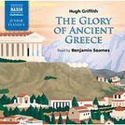 The Glory of Ancient Greece by Hugh Griffith