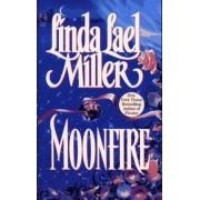 Moonfire by Linda Lael Miller