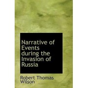 Narrative of Events During the Invasion of Russia by Robert Thomas Wilson