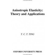 Anisotropic Elasticity by T.T.C. Ting