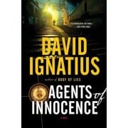 Agents of Innocence by David Ignatius