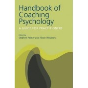 The Handbook of Coaching Psychology by Stephen Palmer