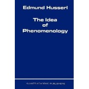 The Idea of Phenomenology by Edmund Husserl