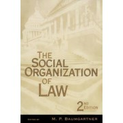 The Social Organization of Law by M. P. Baumgartner