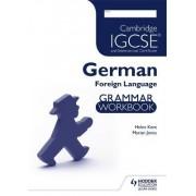 Cambridge IGCSE and International Certificate German Foreign Language Grammar Workbook by Helen Kent