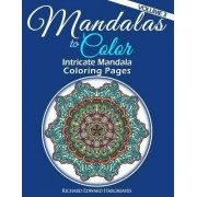 Mandalas to Color - Intricate Mandala Coloring Pages by Richard Edward Hargreaves