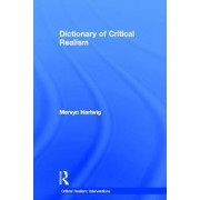 Dictionary of Critical Realism by Mervyn Hartwig