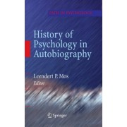 History of Psychology in Autobiography by Leendert P. Mos