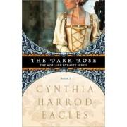 The Dark Rose by Cynthia Harrod-Eagles