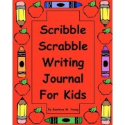 Scribble Scrabble Writing Journal for Kids by Beatrice M Young
