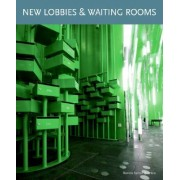 New Lobbies and Waiting Rooms by Loft Publications Inc.