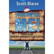Customize Me!: First Ever Reader-Specific Publication