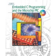 Embedded C Programming and the Microchip PIC by Richard Barnett