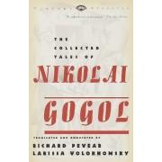 The Collected Tales of Nikolai Gogol by Nikolai Vasilievich Gogol