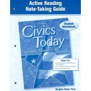 Civics Today: Citizenship, Economics, & You: Active Reading Note-Taking Guide by McGraw-Hill Education