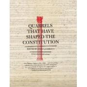 Quarrels That Have Shaped the Constitution by Gouverneur Morris Professor Emeritus of History John A Garraty
