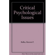 Critical Psychological Issues by Reuven P. Bulka