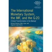 The International Monetary System, the IMF and the G20 by World Economic Forum