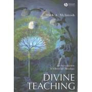 Divine Teaching by Professor Mark A. McIntosh