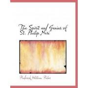 The Spirit and Genius of St. Philip Neri by Frederick William Faber