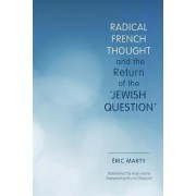 Radical French Thought and the Return of the Jewish Question by