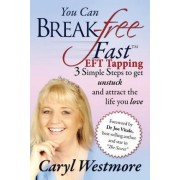 You Can Break Free Fast Eft Tapping by Caryl Westmore