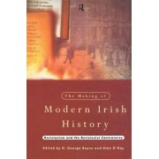 The Making of Modern Irish History by D. George Boyce