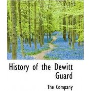 History of the DeWitt Guard by The Company