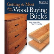 Getting the Most from your Wood-Buying Bucks (Best of AW) by Tom Casper