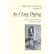 Approaches to Teaching Faulkner's As I Lay Dying by Patrick O'Donnell