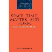 Space, Time, Matter, and Form by David Bostock